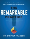 The Remarkable Practice: The Definitive Guide to Building a Thriving Chiropractic Business Cover Image