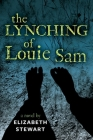 The Lynching of Louie Sam Cover Image