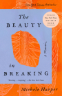 The Beauty in Breaking: A Memoir Cover Image