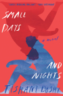 Small Days and Nights: A Novel Cover Image
