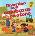 Diversión Con Calabazas en Otoño = Fall Pumpkin Fun Cover Image