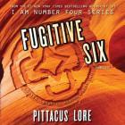 Fugitive Six Lib/E (Lorien Legacies Reborn #2) Cover Image