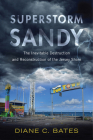 Superstorm Sandy: The Inevitable Destruction and Reconstruction of the Jersey Shore (Nature, Society, and Culture) Cover Image