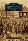 Lawrence and the 1912 Bread and Roses Strike (Images of America (Arcadia Publishing)) Cover Image