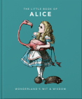 Little Book of Alice in Wonderland: Wonderland's Wit & Wisdom (Little Book Of...) Cover Image
