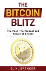 The Bitcoin Blitz: The Past, The Present, and Future of Bitcoin Cover Image