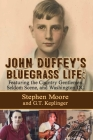 John Duffey's Bluegrass Life: Featuring the Country Gentlemen, Seldom Scene, and Washington, D.C. Cover Image