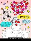 I love you Coloring Book: Stress-relief Coloring Book For Grown-ups (The Best Gifts) Cover Image