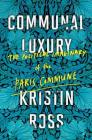 Communal Luxury: The Political Imaginary of the Paris Commune Cover Image