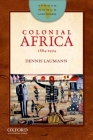Colonial Africa: 1884-1994 (African World Histories) Cover Image