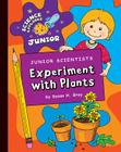 Junior Scientists: Experiment with Plants (Science Explorer Junior) Cover Image