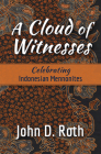 A Cloud of Witnesses: Celebrating Indonesian Mennonites Cover Image