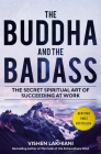 The Buddha and the Badass: The Secret Spiritual Art of Succeeding at Work Cover Image