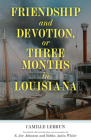 Friendship and Devotion, or Three Months in Louisiana (Banner Books) Cover Image