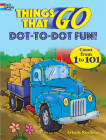 Things That Go Dot-To-Dot Fun!: Count from 1 to 101 (Dover Children's Activity Books) Cover Image