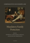 Comparative Succession Law: Volume III: Mandatory Family Protection Cover Image