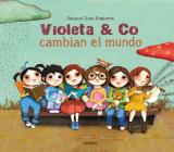 Violeta & Co. cambian el mundo / Violet & Co. Change the World Cover Image