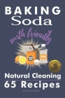 Baking Soda Earth Friendly Natural Cleaning 65 Recipes: Natural Cleaning 65 Recipes Cover Image