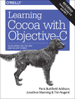 Learning Cocoa with Objective-C: Developing for the Mac and iOS App Stores Cover Image