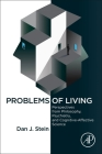 Problems of Living: Perspectives from Philosophy, Psychiatry, and Cognitive-Affective Science Cover Image