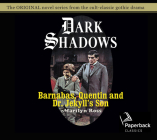 Barnabas, Quentin and Dr. Jekyll's Son (Dark Shadows #27) Cover Image