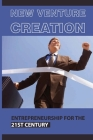 New Venture Creation: Entrepreneurship For The 21st Century: How Has The Role Of An Entrepreneur Changed Cover Image