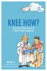 Knee How?: The further misadventures of a globe-trotting Singaporean Cover Image