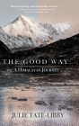 The Good Way: A Himalayan Journey Cover Image