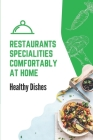 Restaurants Specialities Comfortably At Home: Healthy Dishes: Facts Of Keto Copycat Recipes Cover Image