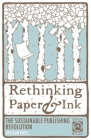 Rethinking Paper & Ink: The Sustainable Publishing Revolution (Openbook) Cover Image