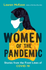Women of the Pandemic: Stories from the Frontlines of COVID-19 Cover Image