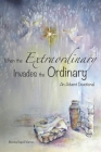 When the Extraordinary Invades the Ordinary: An Advent Devotional Cover Image