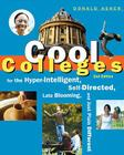 Cool Colleges: For the Hyper-Intelligent, Self-Directed, Late Blooming, and Just Plain Different Cover Image