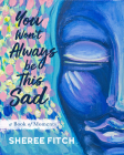 You Won't Always Be This Sad: A Book of Moments Cover Image