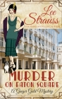 Murder on Eaton Square: a cozy historical 1920s mystery (Ginger Gold Mystery #10) Cover Image