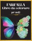 Farfalla Libro da Colorare per Adulti: Libro da colorare bella farfalla: Un libro da colorare per adulti per alleviare lo stress e rilassarsi. Adorabi Cover Image