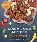 The Spicy Food Lovers' Cookbook: Fiery, No-Fuss Meals Cover Image