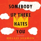 Somebody Up There Hates You Lib/E Cover Image