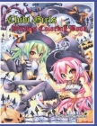 Chibi Girls: Witches Coloring Book: Magical Creatures Coloring Books for Adults and Kids Girls Chibi Fans Cover Image