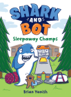 Shark and Bot #2: Sleepaway Champs Cover Image