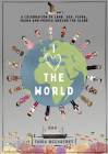I Love the World: A Celebration of Land, Sea, Flora, Fauna and People around the Globe Cover Image
