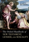 The Oxford Handbook of New Testament, Gender, and Sexuality Cover Image