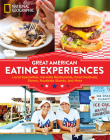 Great American Eating Experiences: Local Specialties, Favorite Restaurants, Food Festivals, Diners, Roadside Stands, and More Cover Image