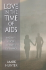 Love in the Time of AIDS: Inequality, Gender, and Rights in South Africa Cover Image