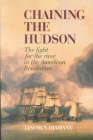 Chaining the Hudson: The Fight for the River in the American Revolution Cover Image