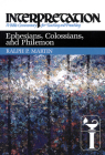 Ephesians, Colossians, and Philemon: Interpretation: A Bible Commentary for Teaching and Preaching (Interpretation: A Bible Commentary for Teaching & Preaching) Cover Image