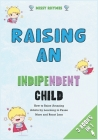 Raising an Independent Child [3 in 1]: How to Raise Amazing Adults by Learning to Pause More and React Less Cover Image