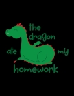 The Dragon Ate My Homework: Weekly Homework Tracking Notebook and Monthly Calendar, Write and Check Off Assignments Elementary School Cover Image