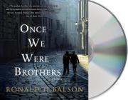 Once We Were Brothers: A Novel (Liam Taggart and Catherine Lockhart #1) Cover Image
