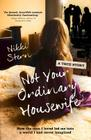 Not Your Ordinary Housewife: How the Man I Loved Led Me into a World I Had Never Imagined Cover Image